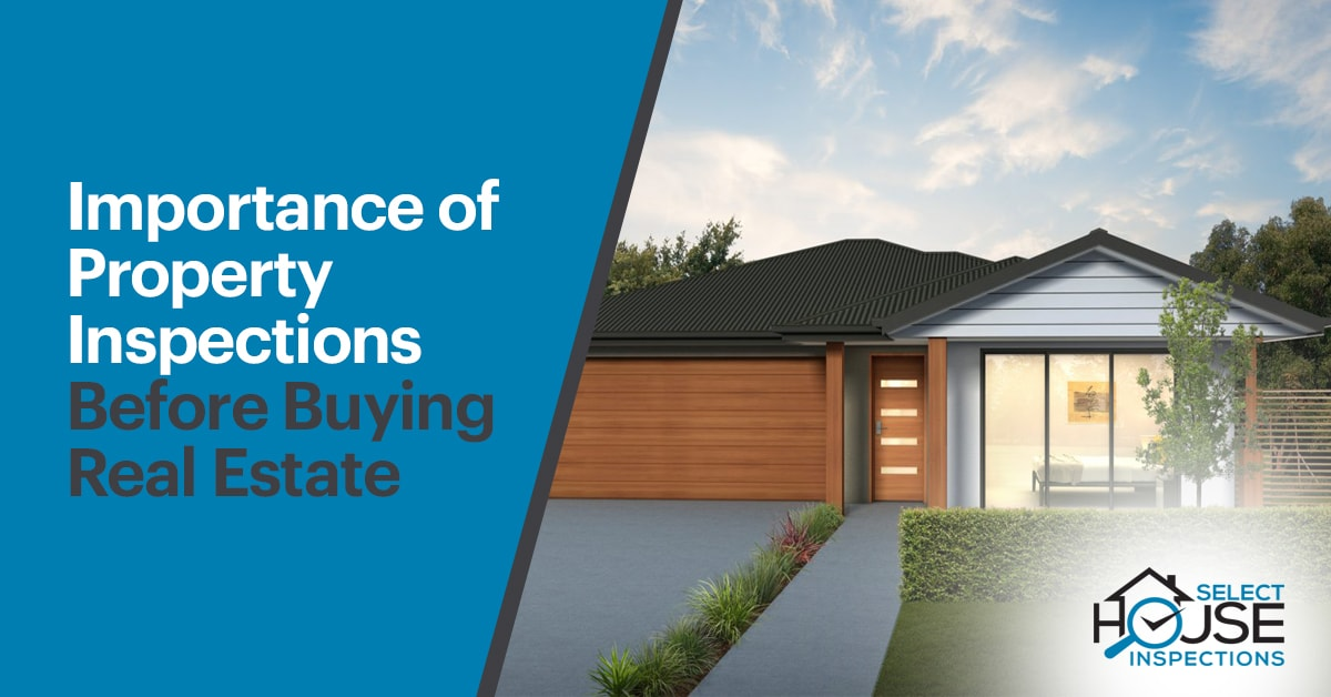 Importance Of Property Inspections Before Buying Real Estate